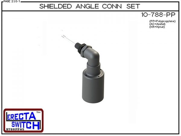 10-788-PP Shielded Angle Connector Side Mounted Liquid Level Set (Polypropylene) adds an angle connector and slosh shield to the 10-782 vertical mounted level switch transforming it to a side mounted shielded liquid level switch.Polypropylene Liquid Level