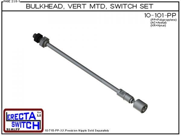 "10-101-PP 1/4"" NPT Bulk Head Vertical Mounted Level Switch Set (Polypropylene)-0"